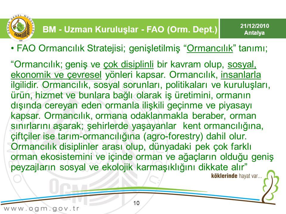 """21/12/2010 Antalya BM - Uzman Kuruluşlar - FAO (Orm. Dept.) 10 FAO Ormancılık Stratejisi; genişletilmiş """"Ormancılık"""" tanımı; """"Ormancılık; geniş ve çok"""