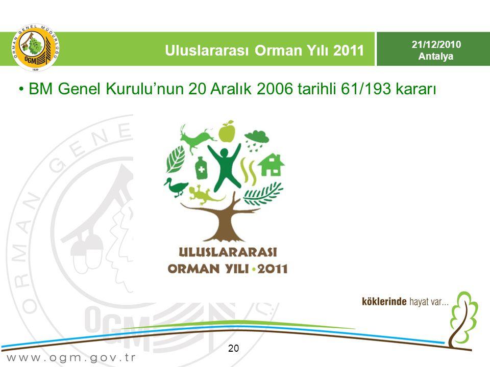21/12/2010 Antalya 20 Uluslararası Orman Yılı 2011 BM Genel Kurulu'nun 20 Aralık 2006 tarihli 61/193 kararı