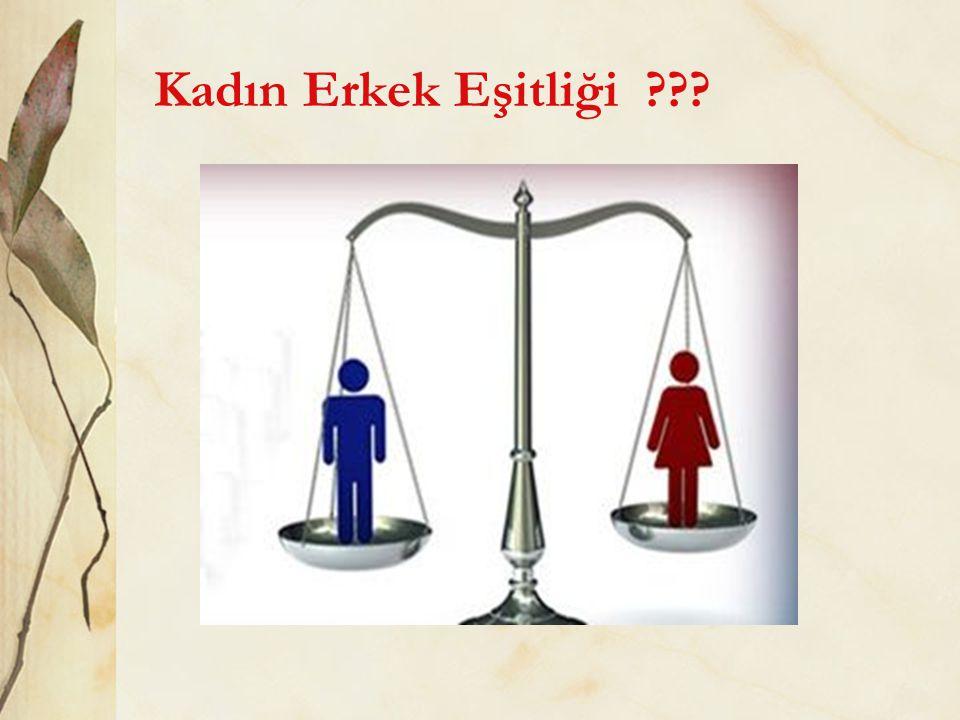 Kadın Erkek Eşitliği ???
