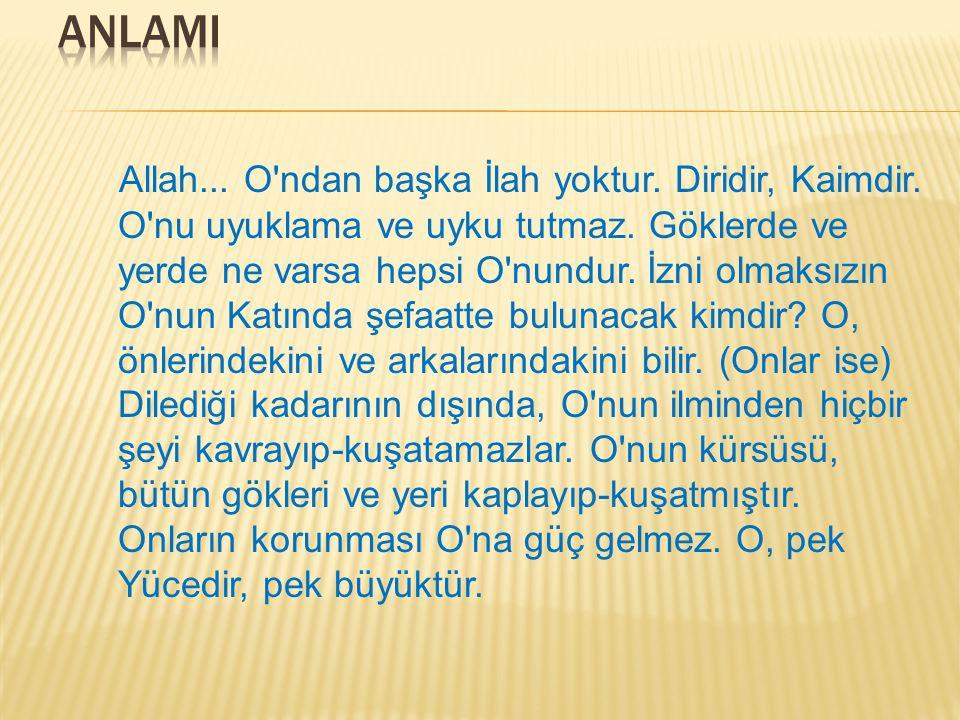 Bismillahirrahmanirrahim Allahü lâ ilâhe illâ hüvel hayyül kayyûm. Lâ te'huzühû sinetün ve lâ nevm. Lehû mâ fis-semâvâti vemâ fil ard. Menzellezî yeşf