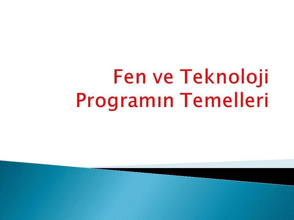 Fen ve Teknoloji Dersi Öğretim Programı'nın Temel Yaklaşımı Bu açıdan bakılınca Fen ve Teknoloji Programının, eldeki imkânlar ölçüsünde yapılandırıcı yaklaşımı benimsediği söylenebilir.