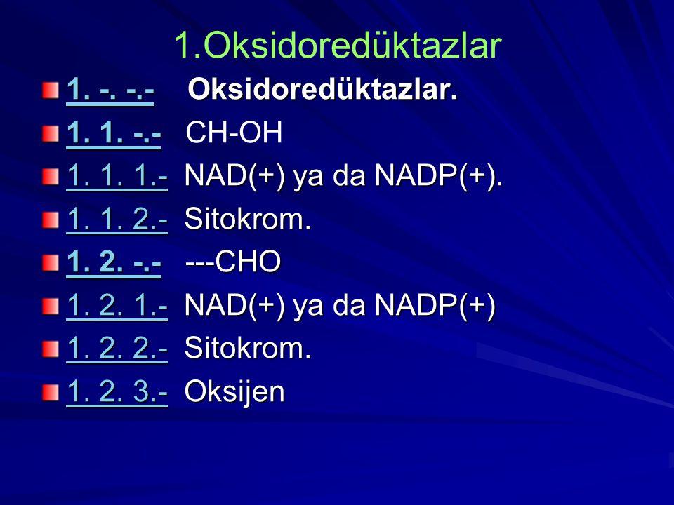 1.Oksidoredüktazlar 1.-. -.-1. -. -.- Oksidoredüktazlar.
