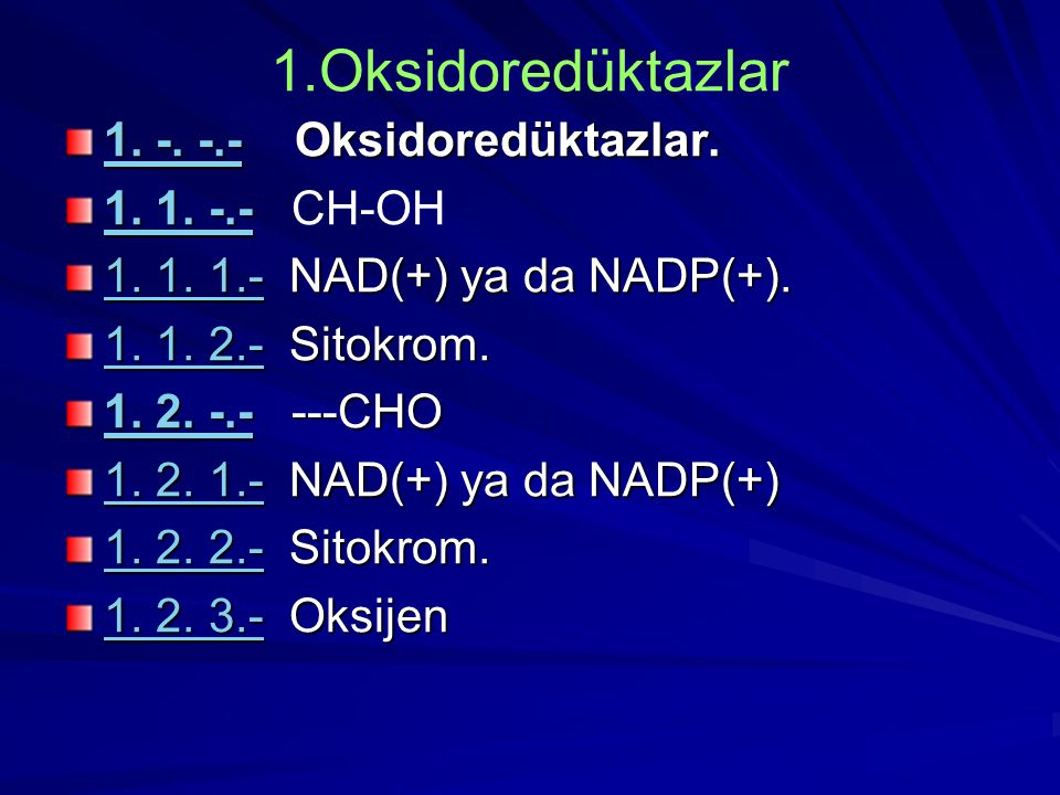 1.Oksidoredüktazlar 1. -. -.-1. -. -.- Oksidoredüktazlar. 1. -. -.- 1. -.-1. 1. -.- 1. 1. -.- CH-OH 1. -.- 1. 1.-1. 1. 1.- NAD(+) ya da NADP(+). 1. 1.