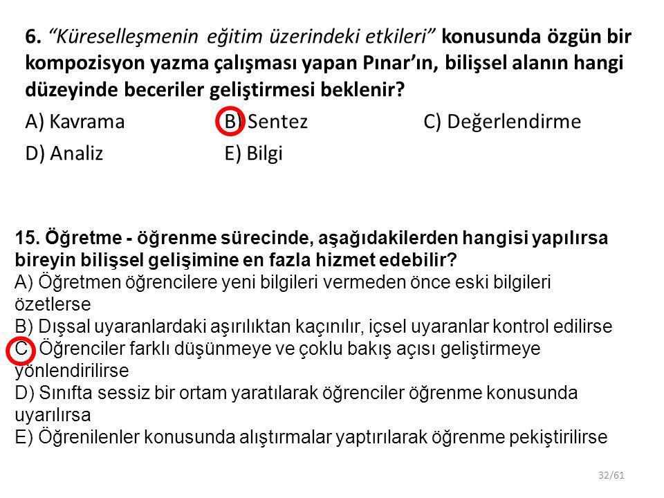 """32/61 6. """"Küreselleşmenin eğitim üzerindeki etkileri"""" konusunda özgün bir kompozisyon yazma çalışması yapan Pınar'ın, bilişsel alanın hangi düzeyinde"""