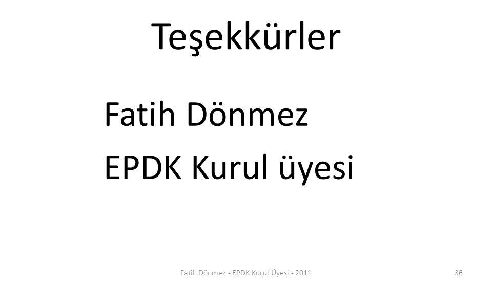 Teşekkürler Fatih Dönmez EPDK Kurul üyesi 36Fatih Dönmez - EPDK Kurul Üyesi - 2011