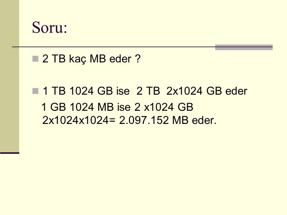 Soru: 2 TB kaç MB eder .