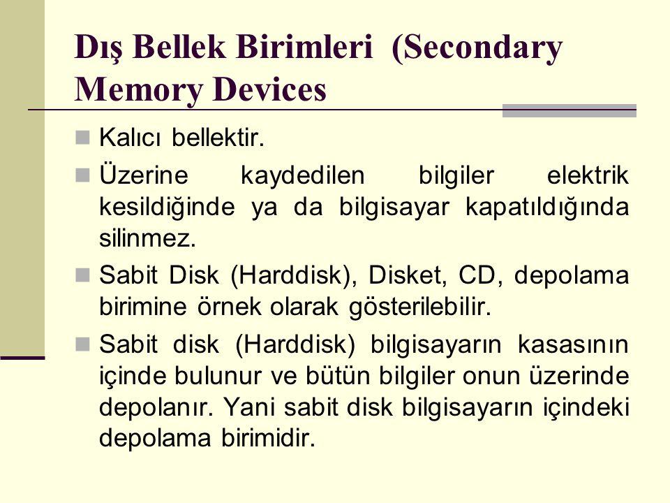 Dış Bellek Birimleri (Secondary Memory Devices Kalıcı bellektir.