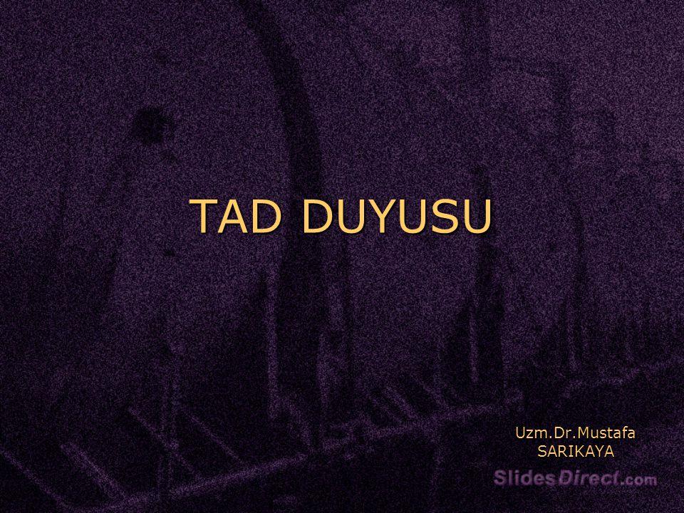 TAD DUYUSU Uzm.Dr.Mustafa SARIKAYA