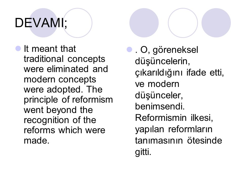 DEVAMI; It meant that traditional concepts were eliminated and modern concepts were adopted. The principle of reformism went beyond the recognition of