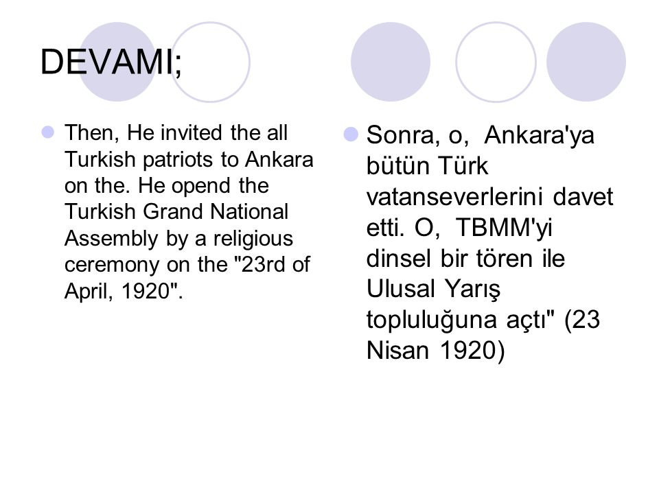 DEVAMI; Atatürk is founder of the Young Turkish Republic.