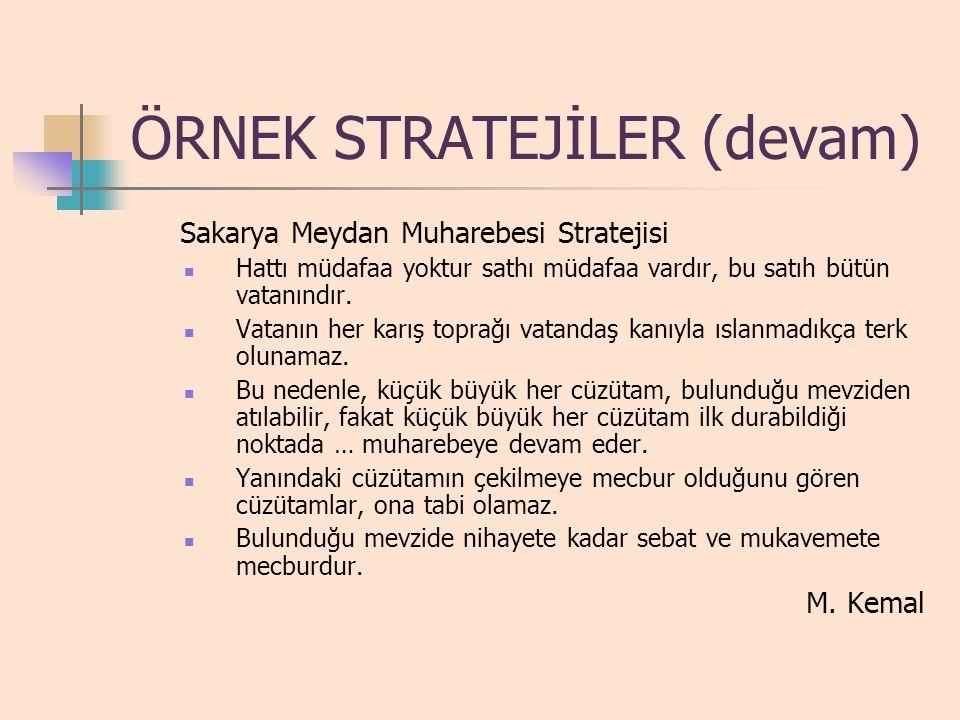 STRATEJİ'nin İFADESİ (BEYANI) Strateji bir plan değildir. (bazen yürütmeye konması bir planlama gerektirebilir) Onun için BEYANI sayfalar dolusu bir r