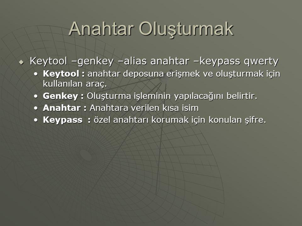 Anahtar Deposuna Bakmak  Keytool –list eğer bir anahtar çiftiniz yok ise, keytool error hatası alacaksınız.eğer bir anahtar çiftiniz yok ise, keytool error hatası alacaksınız.