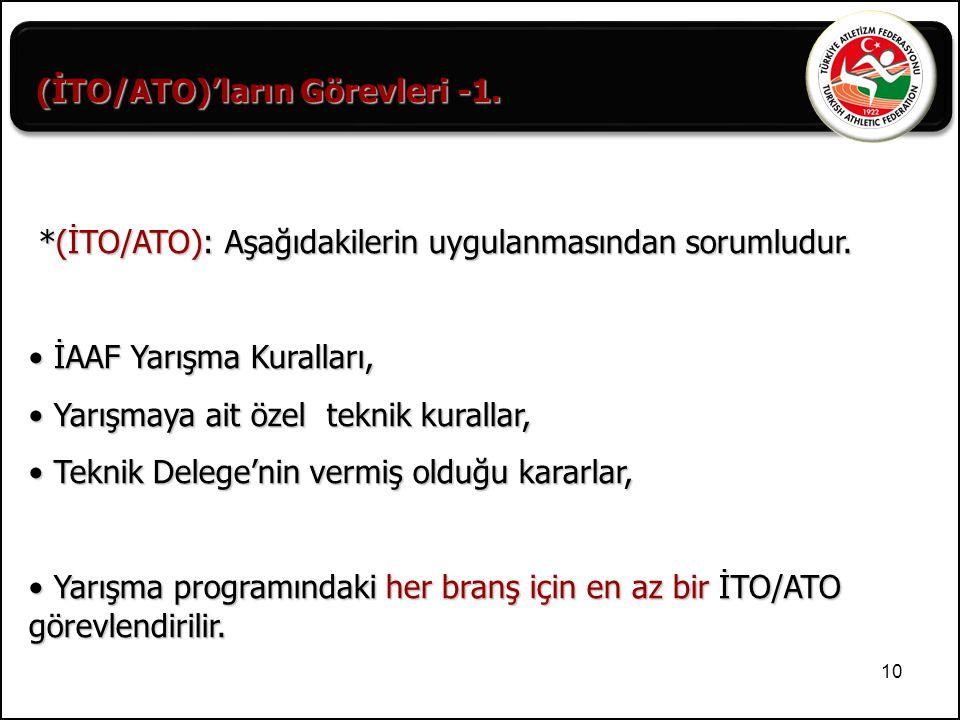 10 (İTO/ATO)'ların Görevleri -1. *(İTO/ATO): Aşağıdakilerin uygulanmasından sorumludur. *(İTO/ATO): Aşağıdakilerin uygulanmasından sorumludur. İAAF Ya