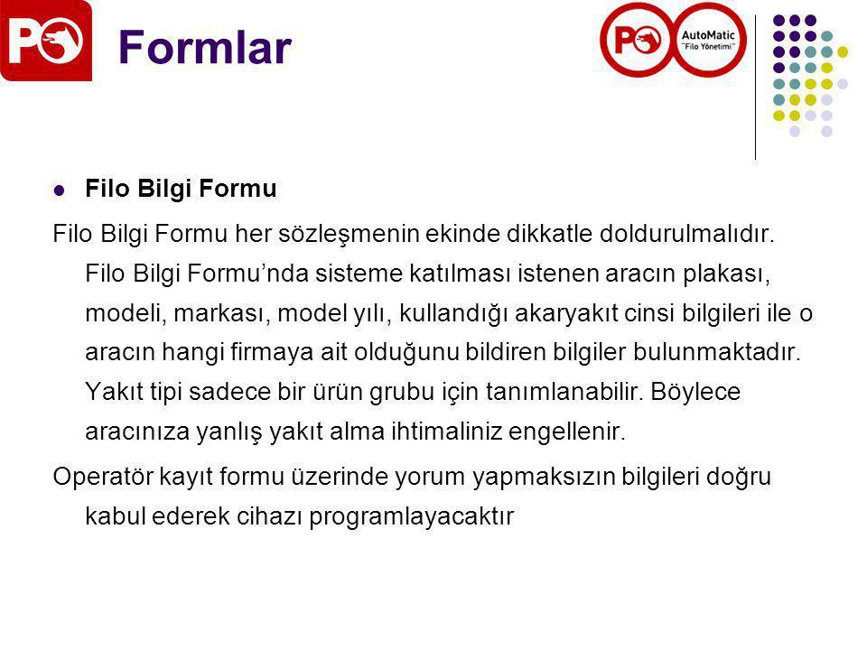 Formlar Filo Bilgi Formu Filo Bilgi Formu her sözleşmenin ekinde dikkatle doldurulmalıdır.