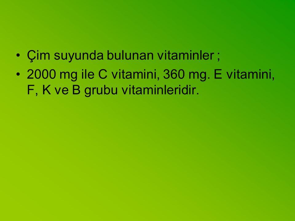 Çim suyunda bulunan vitaminler ; 2000 mg ile C vitamini, 360 mg. E vitamini, F, K ve B grubu vitaminleridir.