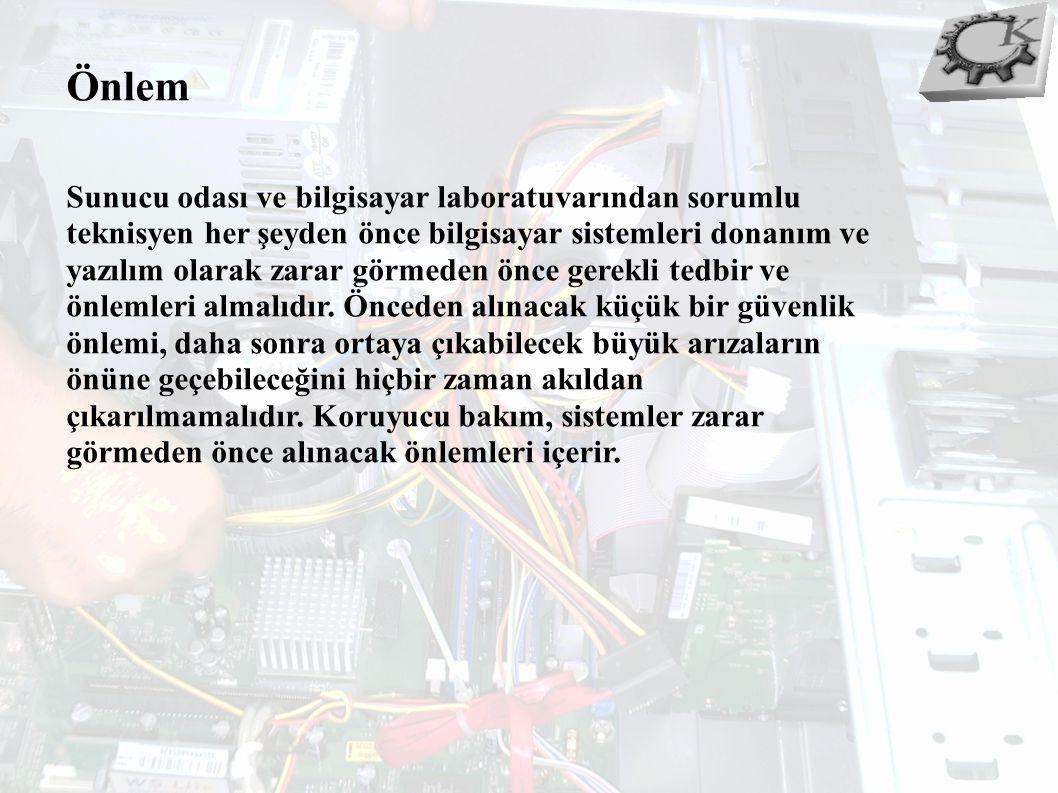 Önlem Sunucu odası ve bilgisayar laboratuvarından sorumlu teknisyen her şeyden önce bilgisayar sistemleri donanım ve yazılım olarak zarar görmeden önc