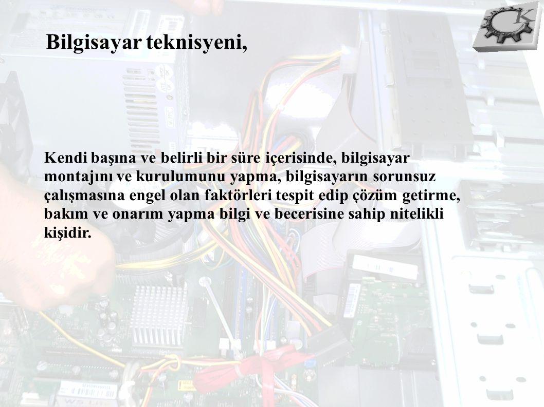 Bilgisayar Teknisyeni: 1.