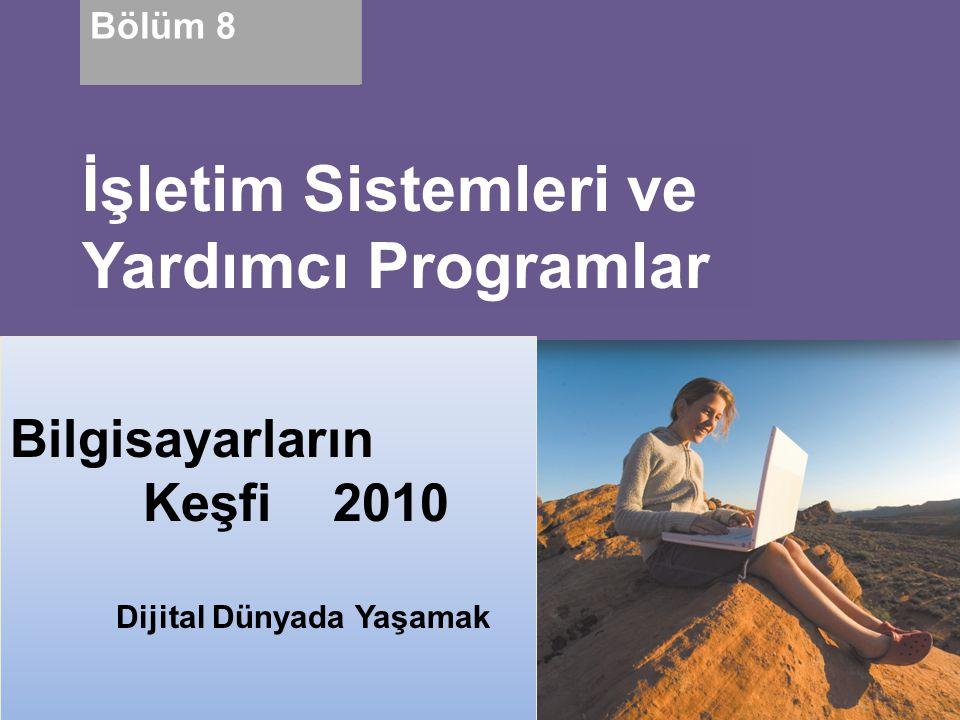Özet İşletim sisteminin tanımlanması Çoğu işletim sistemi için ortak olan işlevler Bağımsız işletim sistemleri, sunucu işletim sistemleri ve gömülü işletim sistemleri çeşitleri Birkaç yardımcı hizmet programı Bilgisayarların Keşfi 2010: Dijital Dünyada Yaşamak Bölüm 8 52
