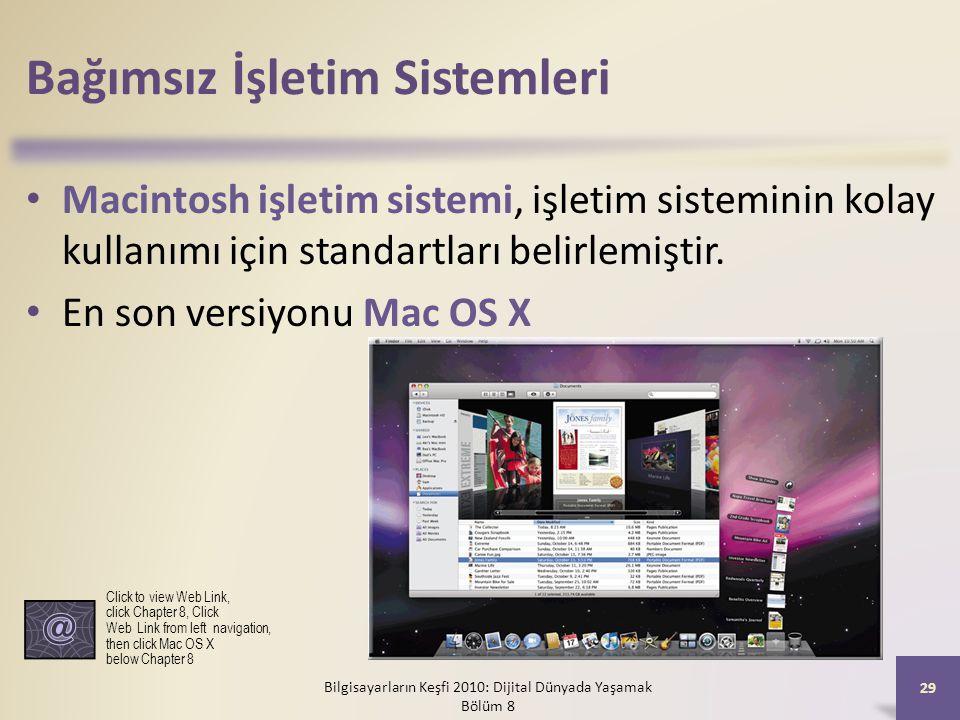 Bağımsız İşletim Sistemleri Macintosh işletim sistemi, işletim sisteminin kolay kullanımı için standartları belirlemiştir. En son versiyonu Mac OS X B