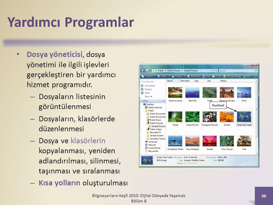 Yardımcı Programlar Dosya yöneticisi, dosya yönetimi ile ilgili işlevleri gerçekleştiren bir yardımcı hizmet programıdır. – Dosyaların listesinin görü