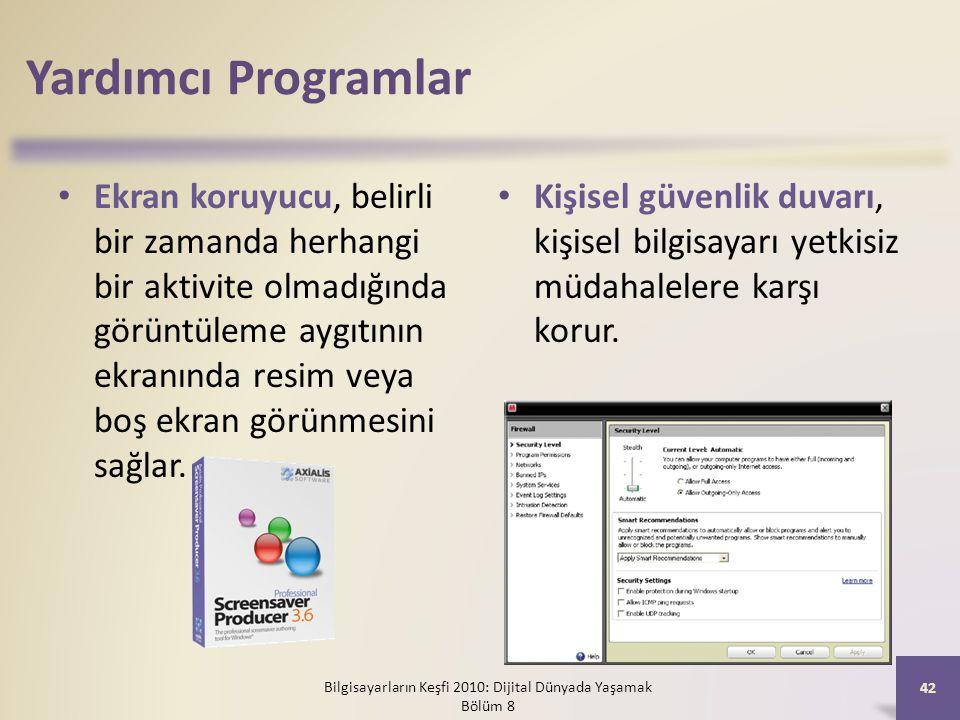 Yardımcı Programlar Ekran koruyucu, belirli bir zamanda herhangi bir aktivite olmadığında görüntüleme aygıtının ekranında resim veya boş ekran görünme