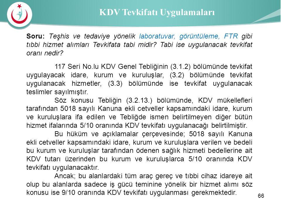 Sağlık İl Müdürlüğü KDV Tevkifatı Uygulamaları 117 Seri No.lu KDV Genel Tebliğinin (3.1.2) bölümünde tevkifat uygulayacak idare, kurum ve kuruluşlar,