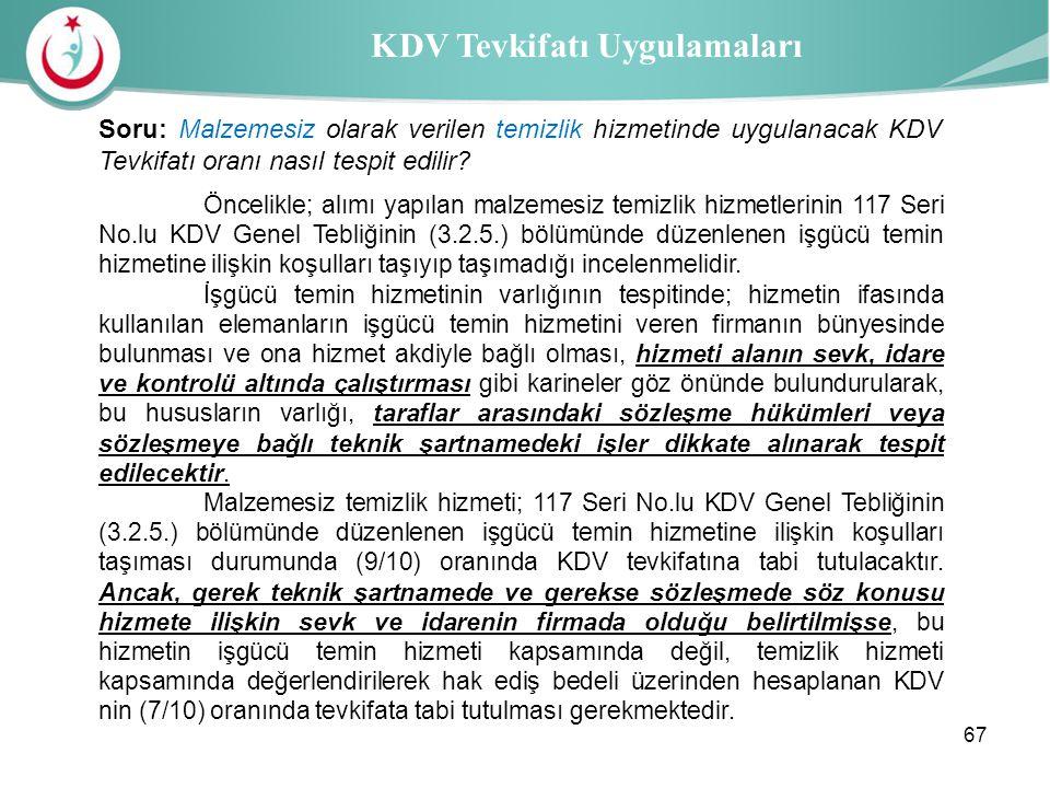 Sağlık İl Müdürlüğü KDV Tevkifatı Uygulamaları Öncelikle; alımı yapılan malzemesiz temizlik hizmetlerinin 117 Seri No.lu KDV Genel Tebliğinin (3.2.5.)