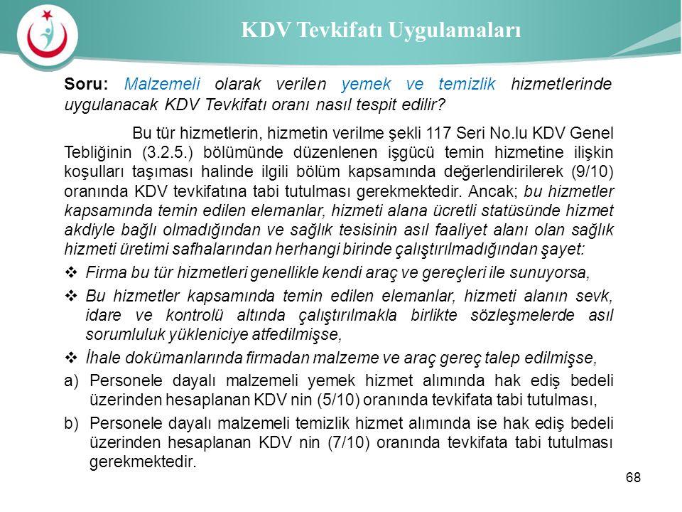 Sağlık İl Müdürlüğü KDV Tevkifatı Uygulamaları Bu tür hizmetlerin, hizmetin verilme şekli 117 Seri No.lu KDV Genel Tebliğinin (3.2.5.) bölümünde düzen