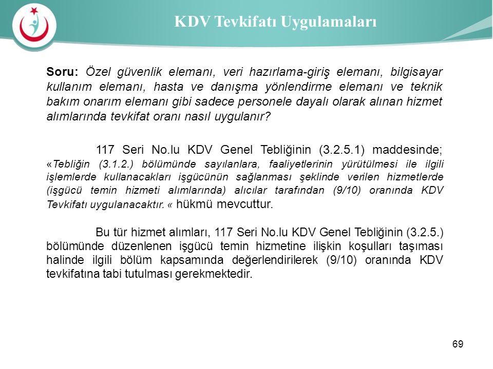Sağlık İl Müdürlüğü KDV Tevkifatı Uygulamaları 117 Seri No.lu KDV Genel Tebliğinin (3.2.5.1) maddesinde; «Tebliğin (3.1.2.) bölümünde sayılanlara, faa