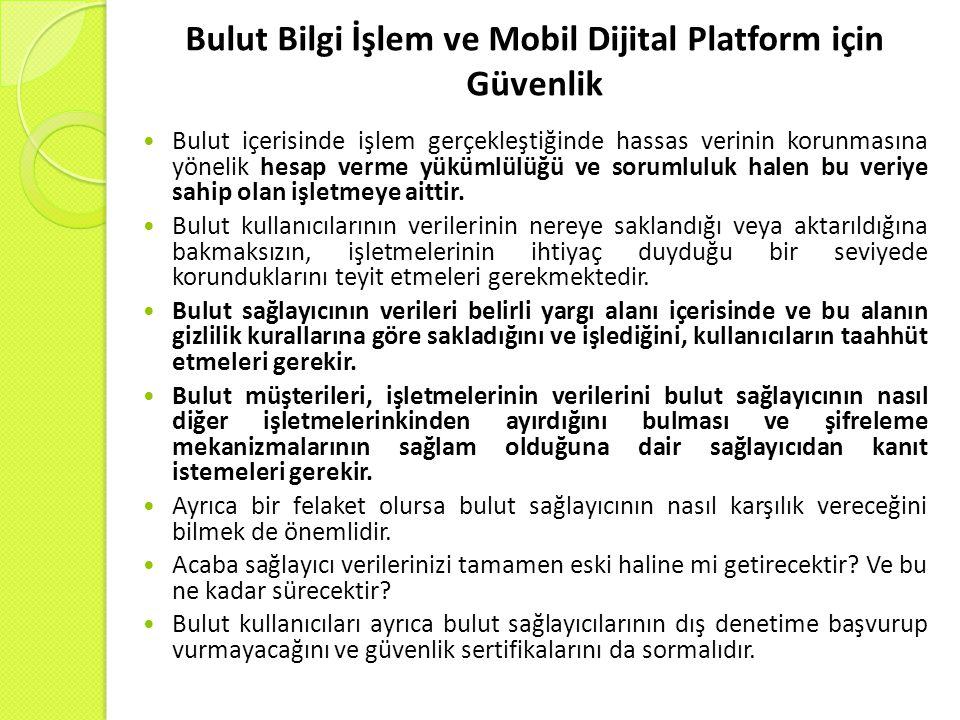 Bulut Bilgi İşlem ve Mobil Dijital Platform için Güvenlik Bulut içerisinde işlem gerçekleştiğinde hassas verinin korunmasına yönelik hesap verme yüküm