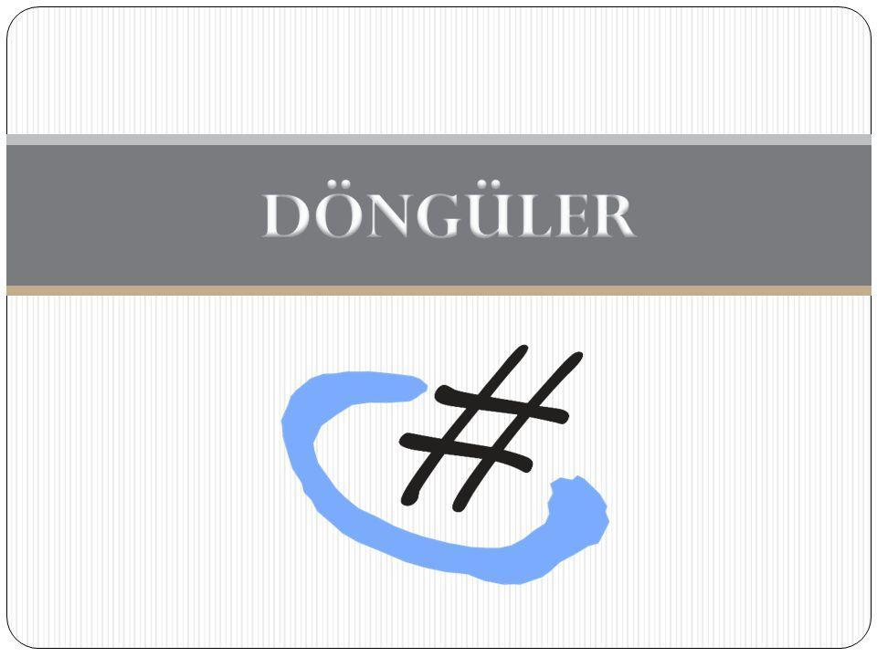  http://www.csharpnedir.com/articles/read/?id=53 http://www.csharpnedir.com/articles/read/?id=53  http://www.yazilimgunlugu.com/csharp-da-karar-yapilari-ve-donguler- makalesi/45.aspx http://www.yazilimgunlugu.com/csharp-da-karar-yapilari-ve-donguler- makalesi/45.aspx  http://www.sorucevap.com/bilisimteknolojisi/programcilik/net/ders.asp ?205367 http://www.sorucevap.com/bilisimteknolojisi/programcilik/net/ders.asp ?205367  http://www.tahribat.com/Dokuman-C-Donguler-Ve-Kullanimi-229/ http://www.tahribat.com/Dokuman-C-Donguler-Ve-Kullanimi-229/