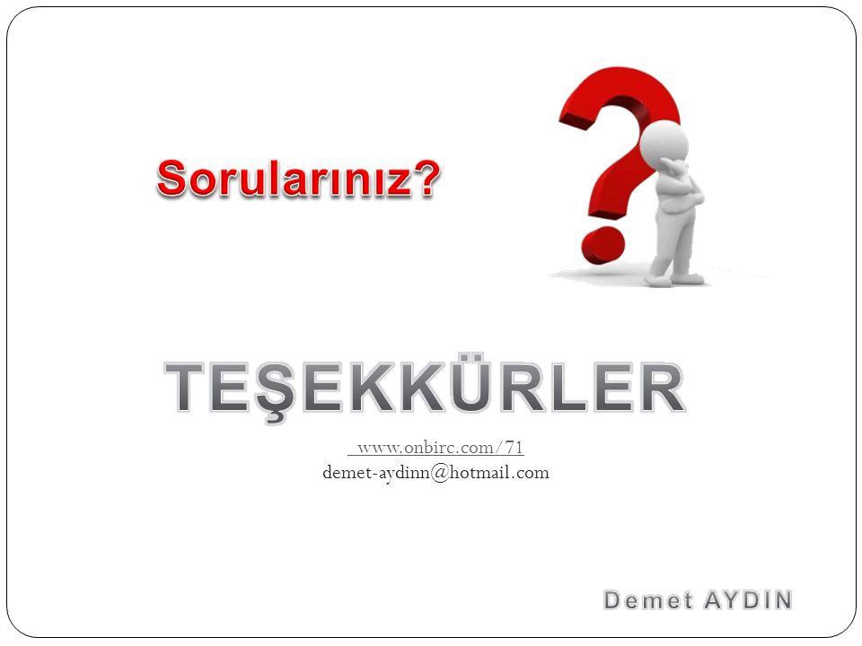 www.onbirc.com/71 demet-aydinn@hotmail.com
