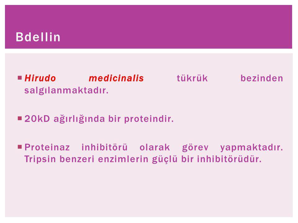  Hirudo medicinalis tükrük bezinden salgılanmaktadır.  20kD ağırlığında bir proteindir.  Proteinaz inhibitörü olarak görev yapmaktadır. Tripsin ben
