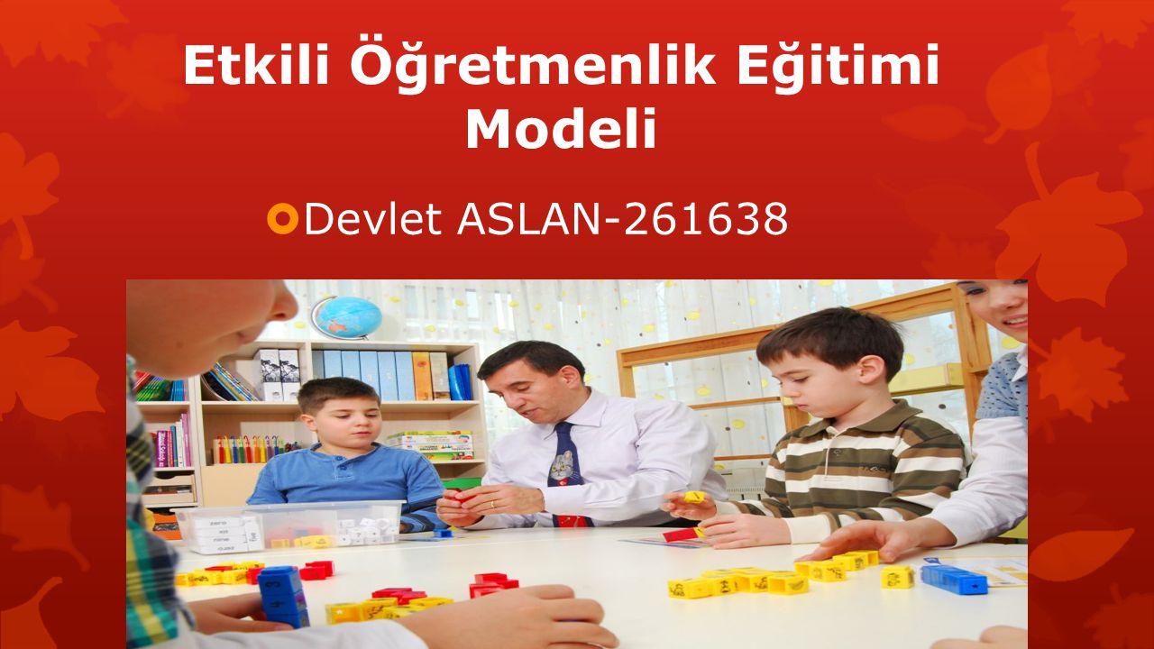 Etkili Öğretmenlik Eğitimi Modeli  Devlet ASLAN-261638