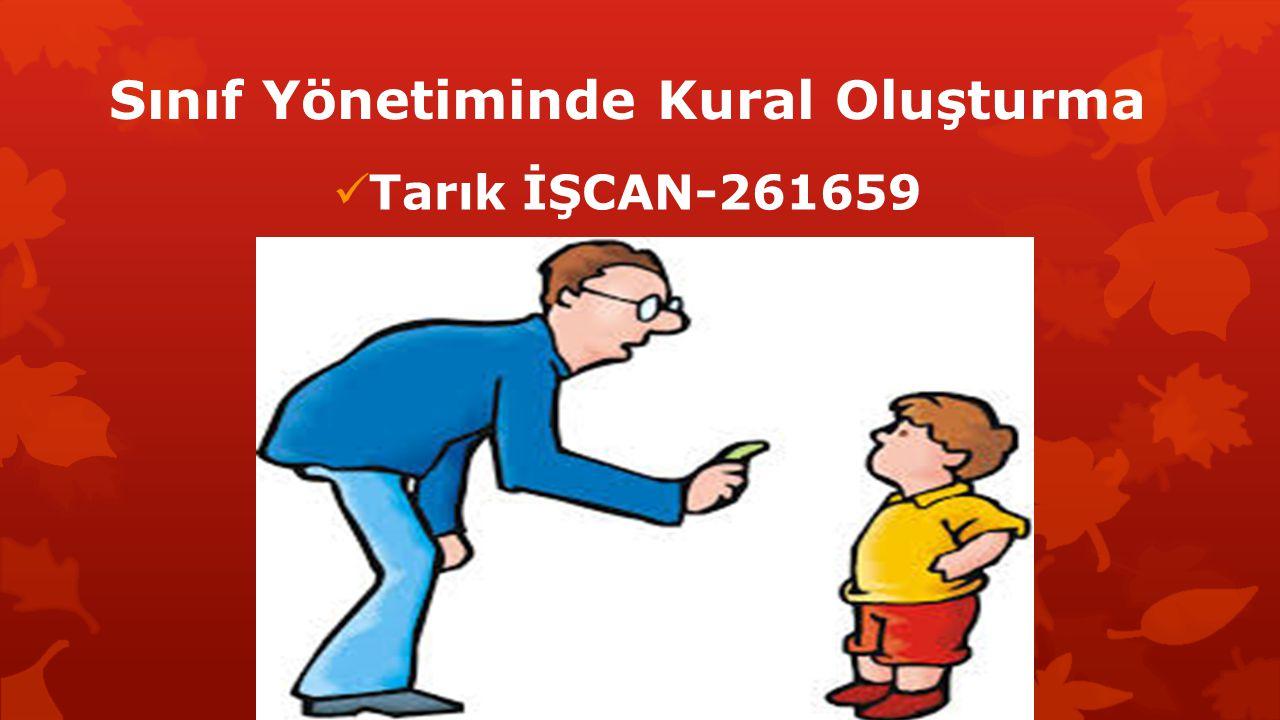 Sınıf Yönetiminde Kural Oluşturma Tarık İŞCAN-261659