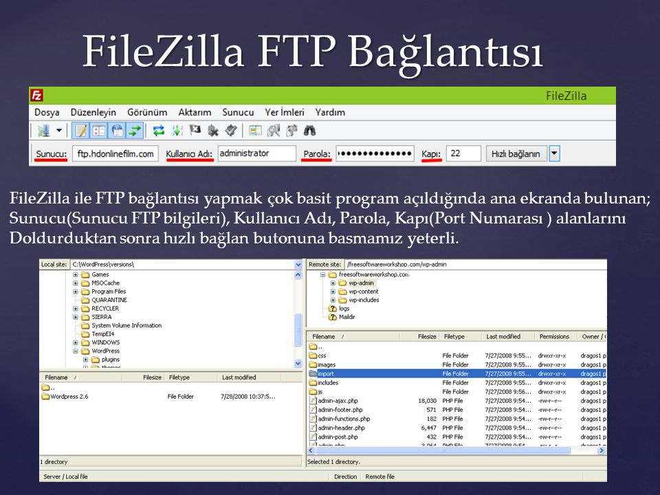 FileZilla FTP Bağlantısı FileZilla ile FTP bağlantısı yapmak çok basit program açıldığında ana ekranda bulunan; Sunucu(Sunucu FTP bilgileri), Kullanıc