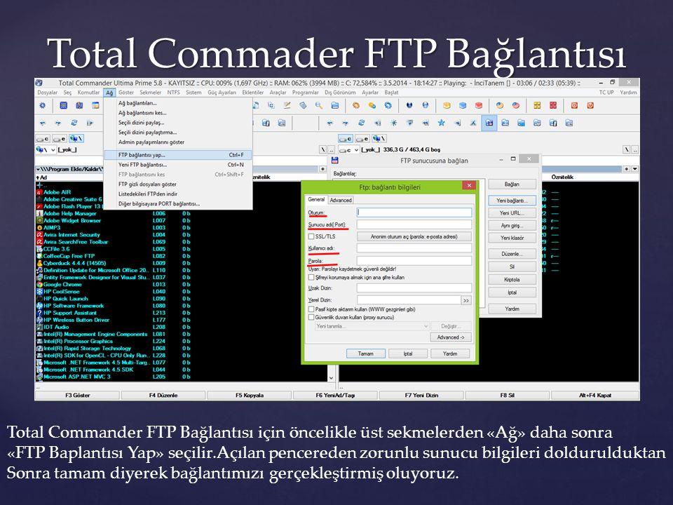 Total Commader FTP Bağlantısı Total Commander FTP Bağlantısı için öncelikle üst sekmelerden «Ağ» daha sonra «FTP Baplantısı Yap» seçilir.Açılan pencer