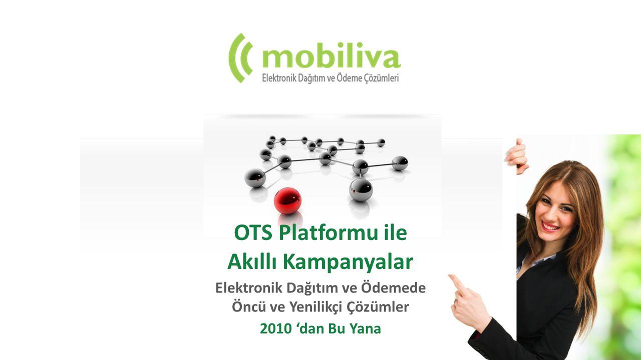 OTS Platformu ile Akıllı Kampanyalar Elektronik Dağıtım ve Ödemede Öncü ve Yenilikçi Çözümler 2010 'dan Bu Yana