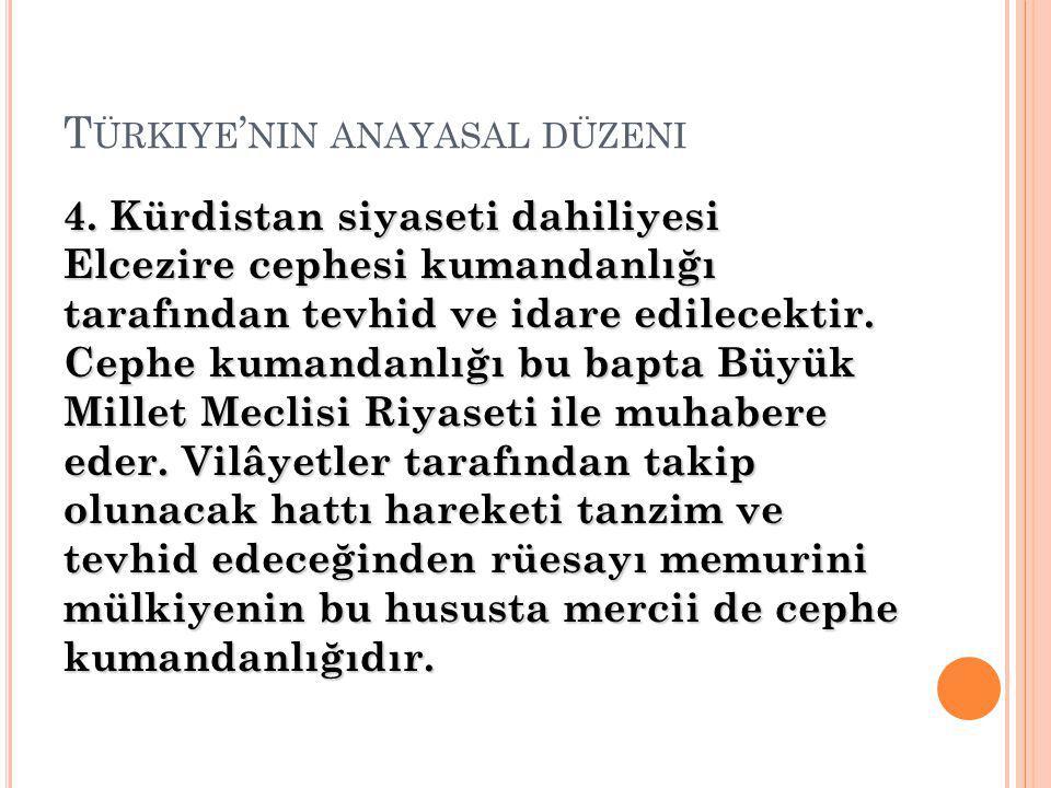 T ÜRKIYE ' NIN ANAYASAL DÜZENI 4.