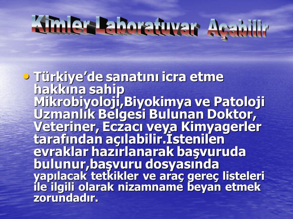 Türkiye'de sanatını icra etme hakkına sahip Mikrobiyoloji,Biyokimya ve Patoloji Uzmanlık Belgesi Bulunan Doktor, Veteriner, Eczacı veya Kimyagerler ta