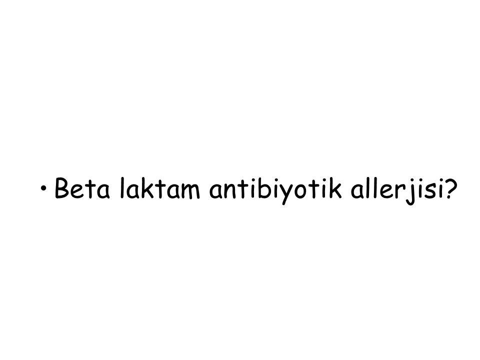 Beta laktam antibiyotik allerjisi?