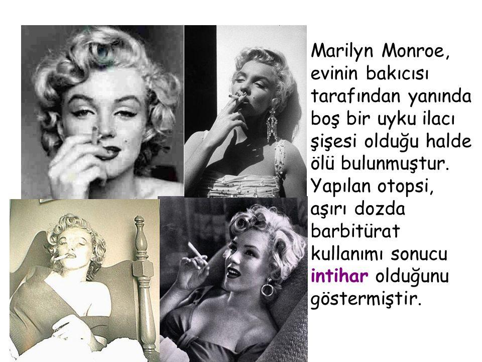 Marilyn Monroe, evinin bakıcısı tarafından yanında boş bir uyku ilacı şişesi olduğu halde ölü bulunmuştur. Yapılan otopsi, aşırı dozda barbitürat kull