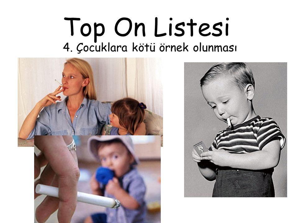 Top On Listesi 4. Çocuklara kötü örnek olunması
