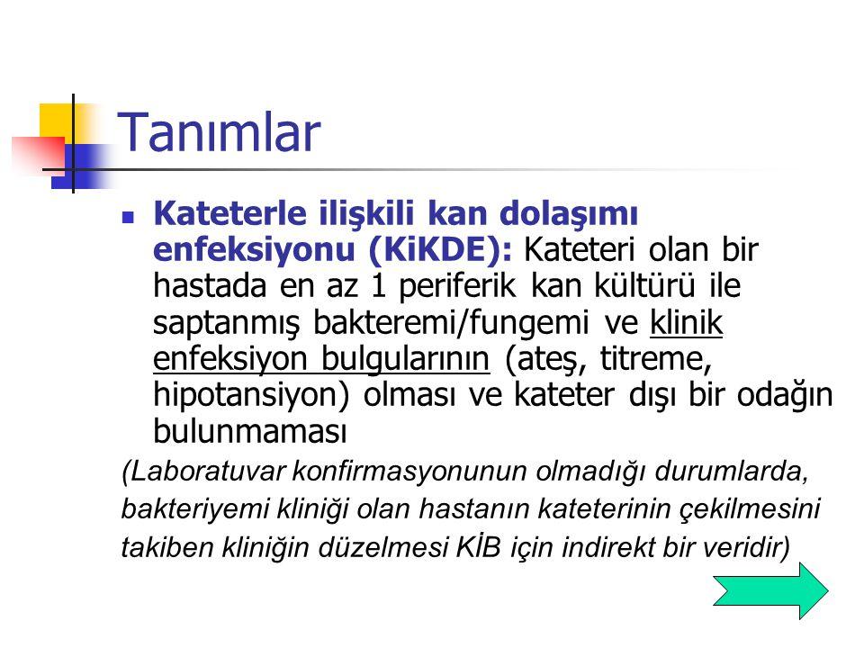 Genel önlemler Kateterlerin yıkanması %0.9 NaCl, Heparin ?, EDTA .