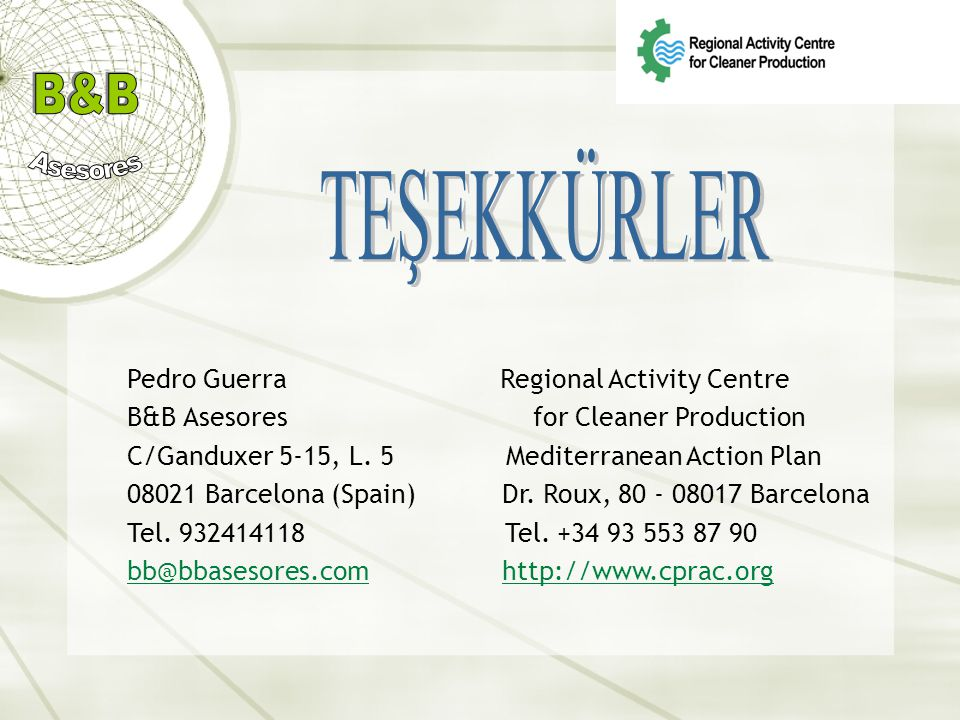 Pedro Guerra Regional Activity Centre B&B Asesores for Cleaner Production C/Ganduxer 5-15, L.