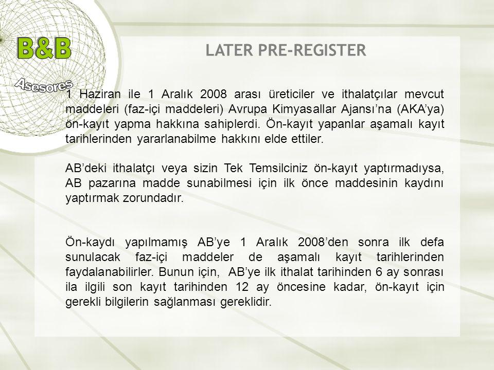 1 Haziran ile 1 Aralık 2008 arası üreticiler ve ithalatçılar mevcut maddeleri (faz-içi maddeleri) Avrupa Kimyasallar Ajansı'na (AKA'ya) ön-kayıt yapma