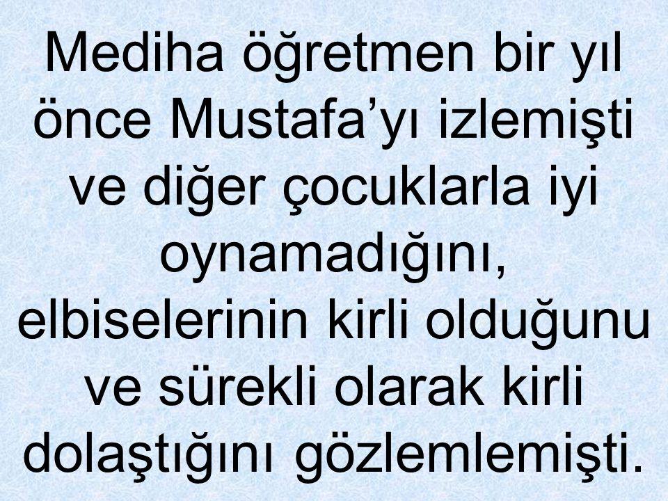 Mustafa'nın dördüncü sınıf öğretmeni şöyle yazmıştı: