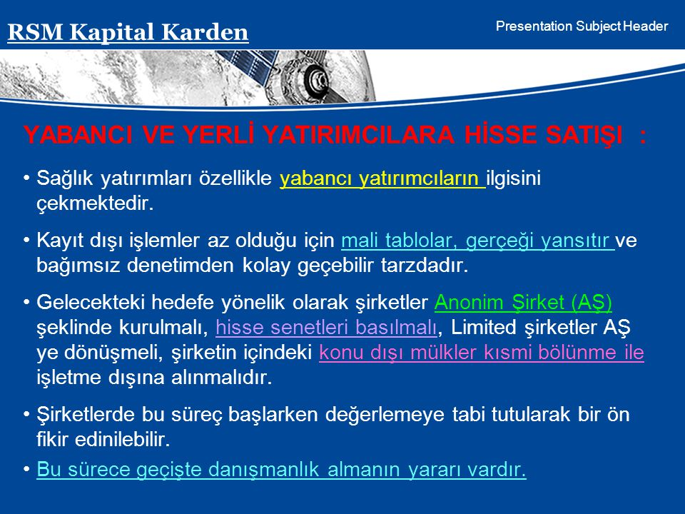 Presentation Subject Header YABANCI VE YERLİ YATIRIMCILARA HİSSE SATIŞI : Sağlık yatırımları özellikle yabancı yatırımcıların ilgisini çekmektedir. Ka