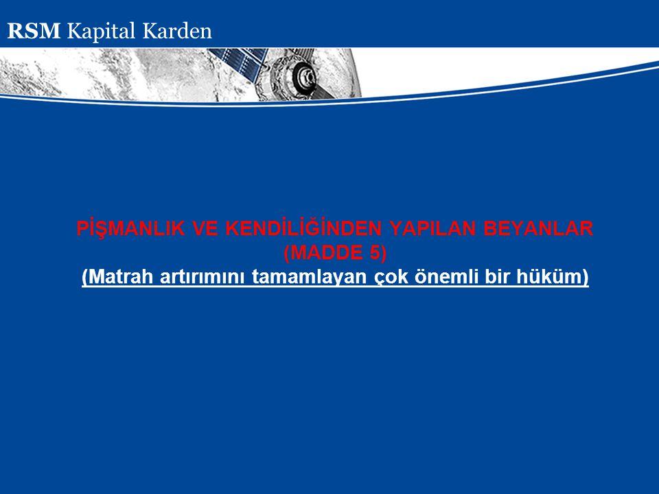 Presentation Subject Header PİŞMANLIK VE KENDİLİĞİNDEN YAPILAN BEYANLAR (MADDE 5) (Matrah artırımını tamamlayan çok önemli bir hüküm) RSM Kapital Kard
