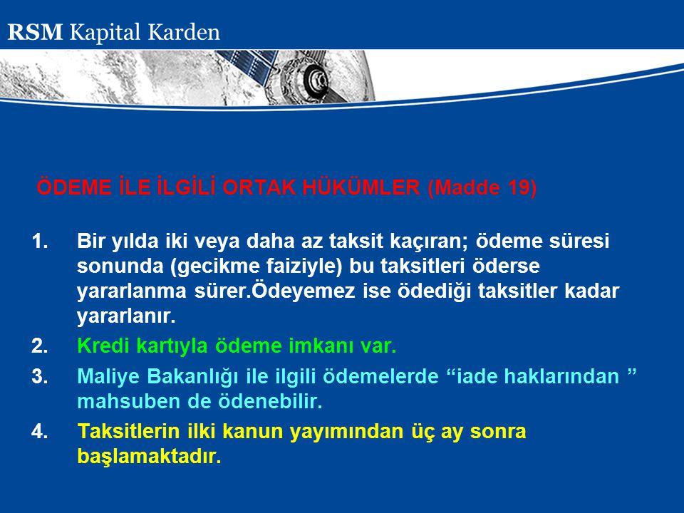 Presentation Subject Header ÖDEME İLE İLGİLİ ORTAK HÜKÜMLER (Madde 19) 1.Bir yılda iki veya daha az taksit kaçıran; ödeme süresi sonunda (gecikme faiz